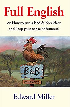 Full English: Or How to Run a Bed & Breakfast and Keep Your Sense of Humour!