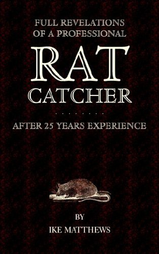 Full Revelations of a Professional Rat-Catcher After 25 Years' Experience 9781905124640