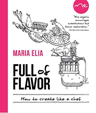 Full of Flavor: Create...How to Think Like a Chef 9781906868581