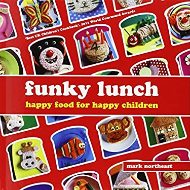Funky Lunch: Happy Food for Happy Children 9781906650308