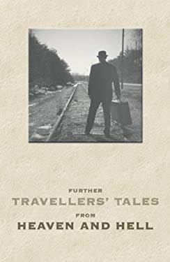 Further Travellers' Tales from Heaven and Hell 9781903070116