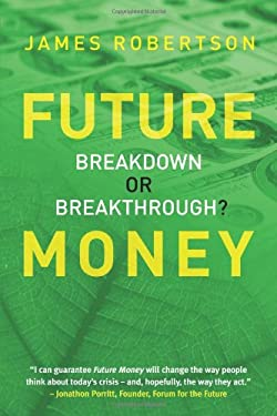 Future Money: Breakdown or Breakthrough? 9781900322980