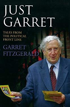 Just Garret: Tales from the Political Front Line 9781905483686