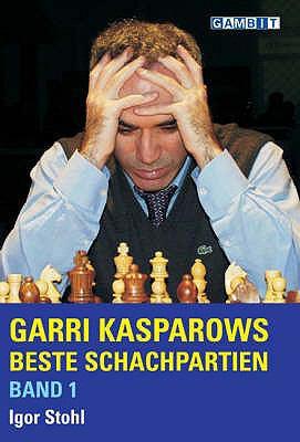 Garri Kasparows Beste Schachpartien 9781904600381