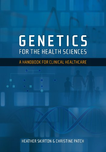 Genetics for the Health Sciences: A Handbook for Clinical Healthcare 9781904842705