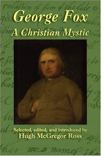 George Fox: A Christian Mystic 9781904808176