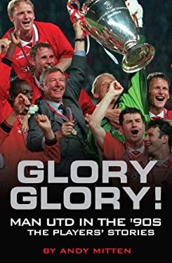 Glory Glory!: Man United in the 90s 9781905326693