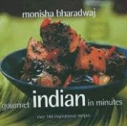 Gourmet Indian in Minutes: Over 140 Inspirational Recipes 9781904920731