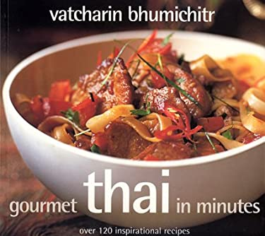 Gourmet Thai in Minutes: Over 120 Inspirational Recipes 9781904920748