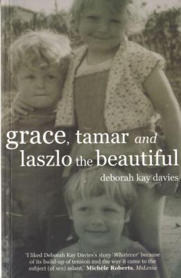 Grace, Tamar & Laszlo the Beautiful