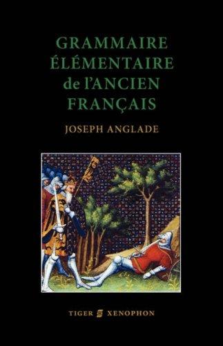 Grammaire Elmentaire de L'Ancien Francais 9781904799207