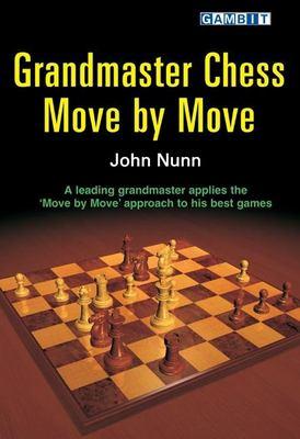 Grandmaster Chess Move by Move 9781904600343