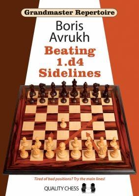 Grandmaster Repertoire 11: Beating 1.D4 Sidelines 9781907982125