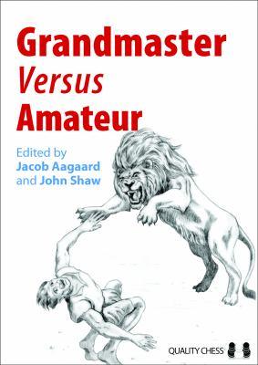 Grandmaster Versus Amateur 9781906552848