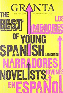 Granta: The Best of Young Spanish Language Novelists 9781905881239