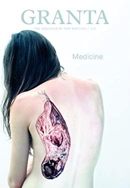 Granta 120: Medicine: Medicine 9781905881611