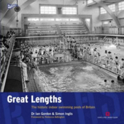 Great Lengths: The Historic Indoor Swimming Pools of Britain 9781905624522