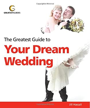 Greatest Guide to Your Dream Wedding 9781907906060