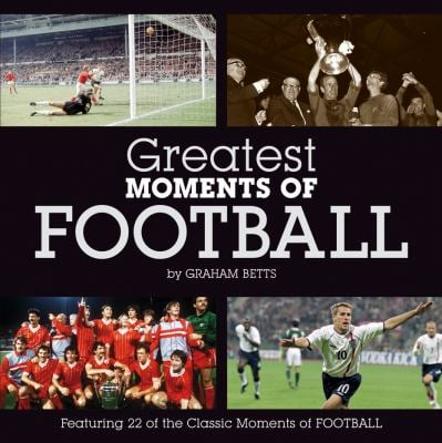 Greatest Moments of Football 9781906229399