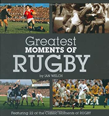 Greatest Moments of Rugby 9781906229405