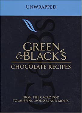 Green & Black's Chocolate Recipes: From the Cacao Pod to Muffins, Mousses, and Moles 9781904920038