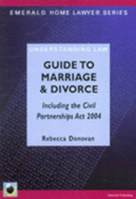 Guide to Marriage and Divorce, Including the Civil Partnerships Act 2004 9781903909768
