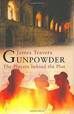 Gunpowder: The Players Behind the Plot 9781903365861
