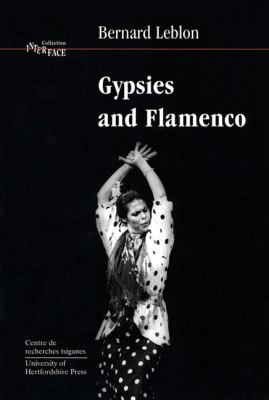 Gypsies and Flamenco: The Emergence of the Art of Flamenco in Andalusia, Interface Collection Volume 6 9781902806051