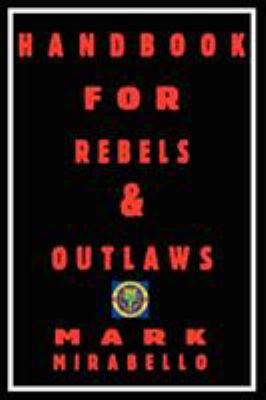 Handbook for Rebels and Outlaws 9781906958008