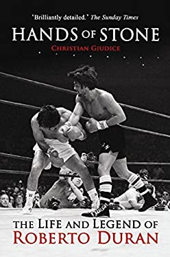 Hands of Stone: The Life and Legend of Roberto Duran 9781903854754