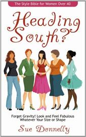 Heading South?: The Style Bible for Women Over 40 7760758