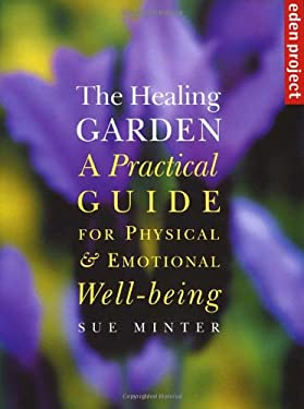 Healing Garden: A Practical Guide for Physical and Emotional Well-Being 9781903919415