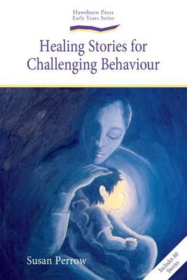 Healing Stories for Challenging Behaviour 9781903458785