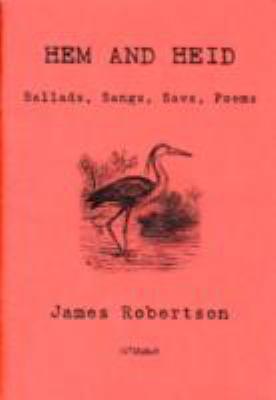 Hem and Heid: Ballads, Sangs, Saws, Poems