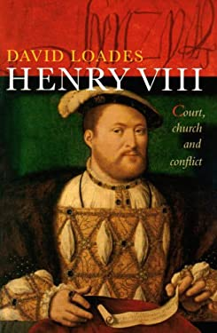 Henry VIII: Court, Church and Conflict 9781905615421