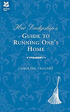 Her Ladyship's Guide to Running One's Home 9781907892134