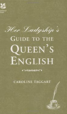Her Ladyship's Guide to the Queen's English 9781905400935