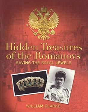 Hidden Treasures of the Romanovs 9781905267255