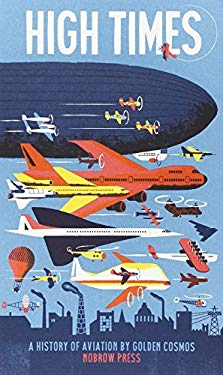 High Times: A History of Aviation 9781907704352