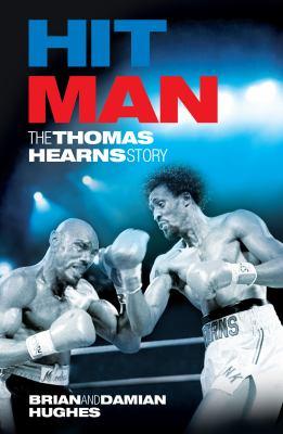 Hit Man: The Thomas Hearns Story 9781903854907