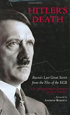 Hitler's Death: Russia's Last Great Secret from the Files of the KGB