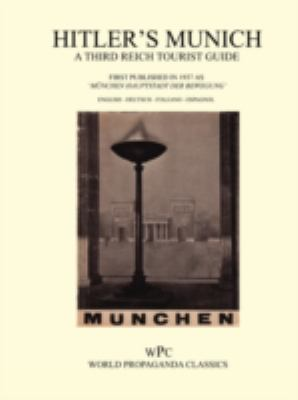 Hitler's Munich - A Third Reich Tourist Guide 9781905742035