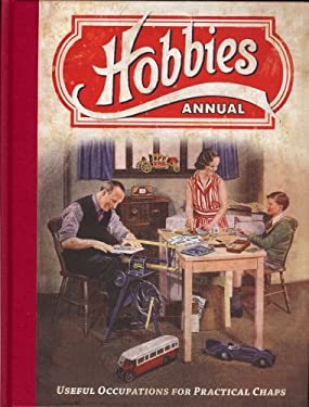 Hobbies Annual: Useful Occupations for Practical Chaps 9781906672201