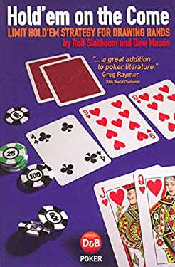 Hold'em on the Come: Limit Hold'em Strategy for Drawing Hands 9781904468233