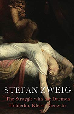 The Struggle with the Daemon: Holderlin, Kleist, and Nietzsche 9781906548865