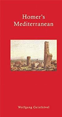 Homer's Mediterranean: From Troy to Ithaca Homeric Journeys 9781905791392