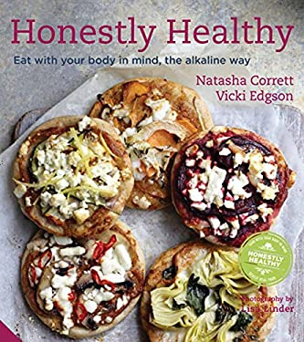 Honestly Healthy: Eat with Your Body in Mind, the Alkaline Way 9781906417819