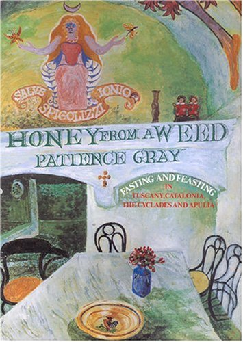 Honey from a Weed: Fasting and Feasting in Tuscany, Catalonia, the Cyclades and Apulia 9781903018200