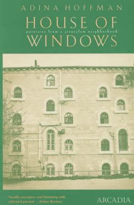 House of Windows: Portraits from a Jerusalem Neighbourhood 9781900850629