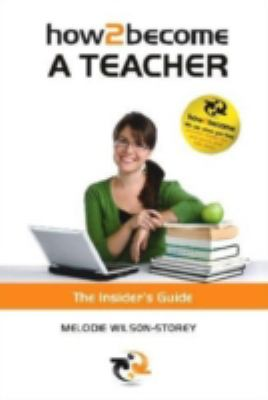 How 2 Become a Teacher: The Insider's Guide 9781907558191